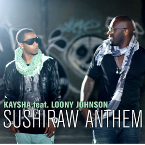 KAYSHA - Sushiraw Anthem (feat. Loony Johnson)