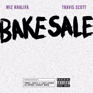 WIZ KHALIFA - Bake Sale (feat. Travis Scott)