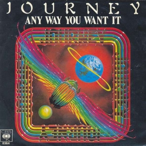 JOURNEY - Any Want You Want It