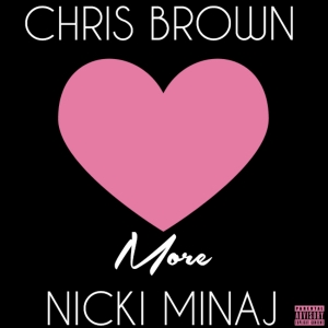 CHRIS BROWN - Love More (feat. Nicki Minaj)