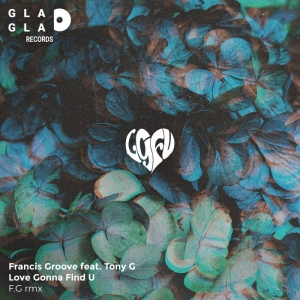 FRANCIS GROOVE - Love's Gonna Find You (F.G Remix)