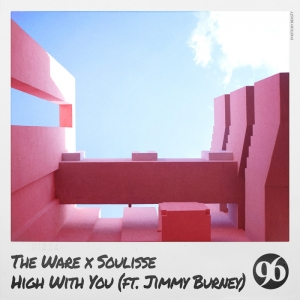 THE WARE X SOULISSE - High With You
