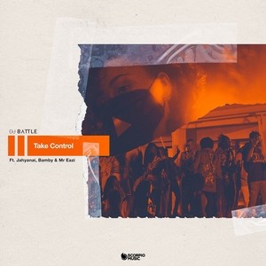 DJ BATTLE, JAHYANAI, BAMBY, MR EAZI - Take Control (feat. Dj Battle, Bamby, Mr Eazi)