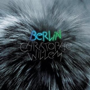 CHRISTOPHE WILLEM - Berlin
