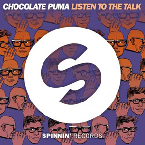 CHOCOLATE PUMA - Listen To The Talk