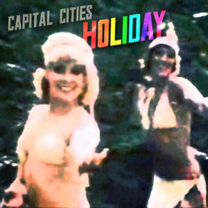 CAPITAL CITIES - Holiday